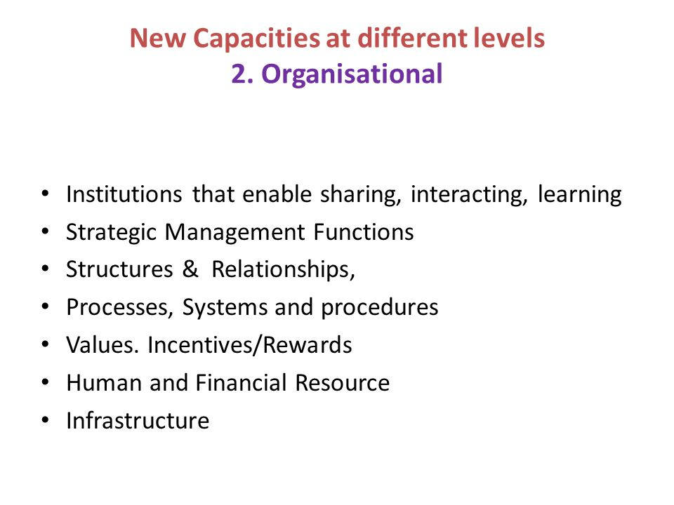 New Capacities at different levels 2. Organisational
