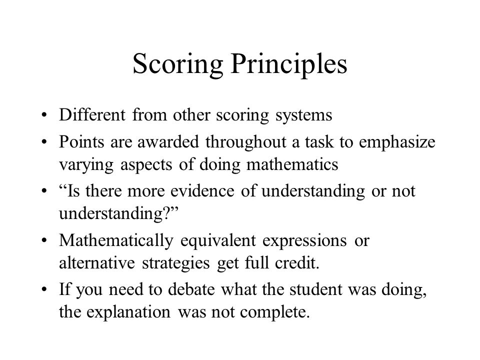 Scoring Principles Different from other scoring systems
