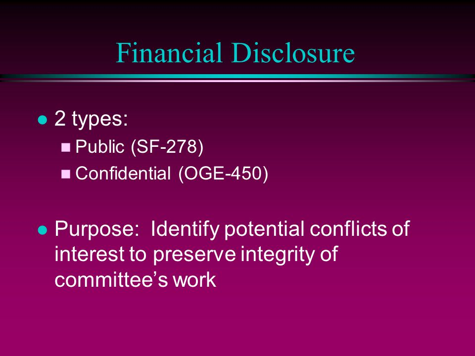 Financial Disclosure 2 types: