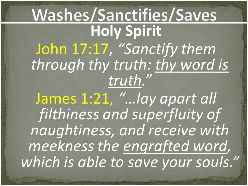 Washes/Sanctifies/Saves