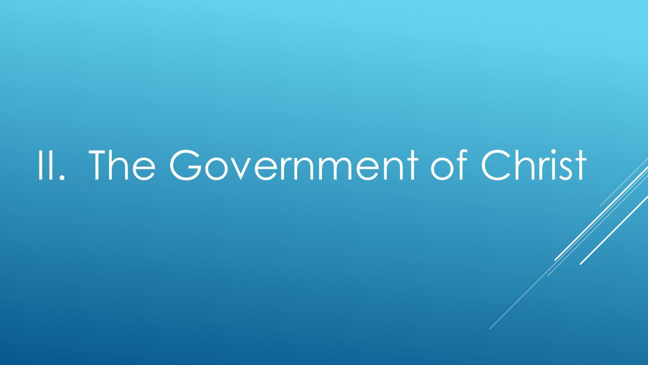 II. The Government of Christ