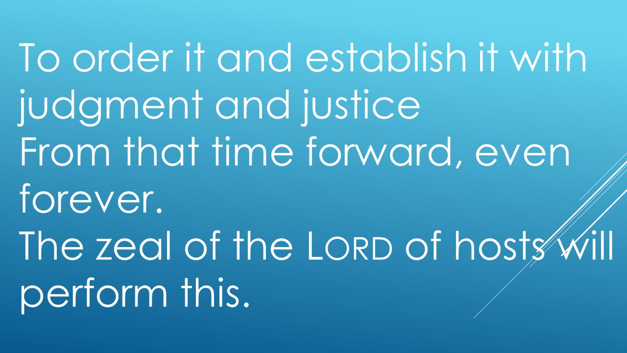 To order it and establish it with judgment and justice From that time forward, even forever.