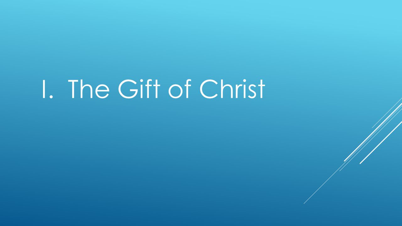 I. The Gift of Christ
