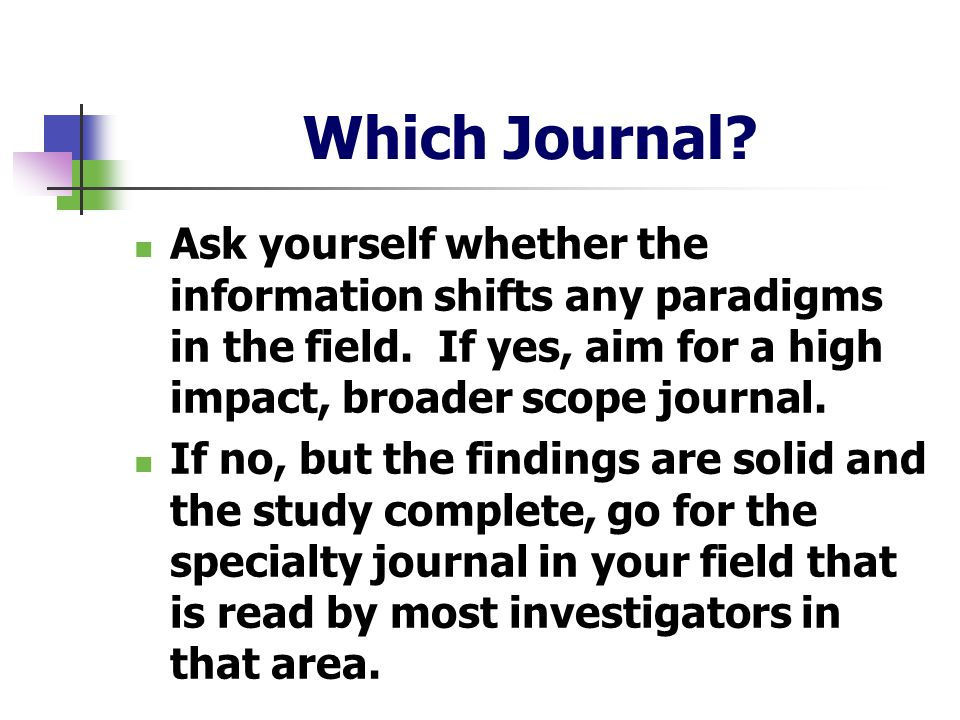 Which Journal Ask yourself whether the information shifts any paradigms in the field. If yes, aim for a high impact, broader scope journal.