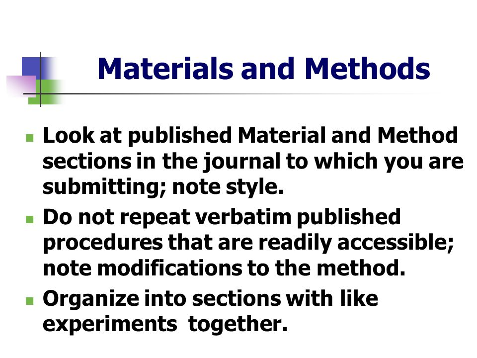 Materials and Methods Look at published Material and Method sections in the journal to which you are submitting; note style.