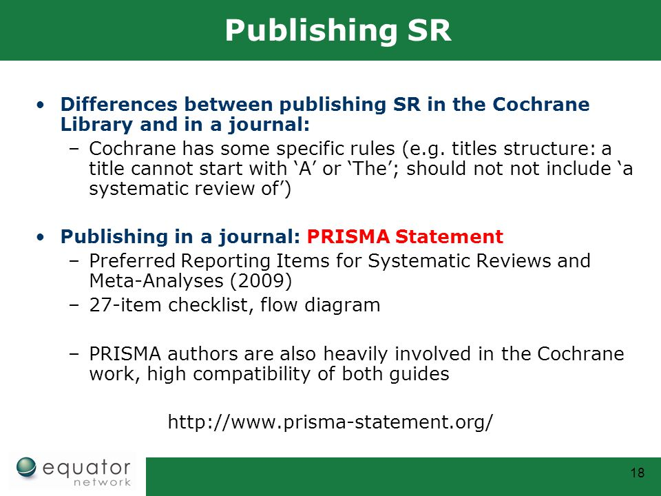 Publishing SR Differences between publishing SR in the Cochrane Library and in a journal: