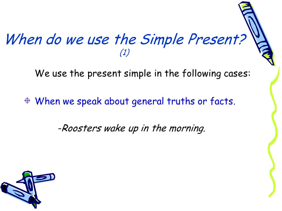 When do we use the Simple Present (1)