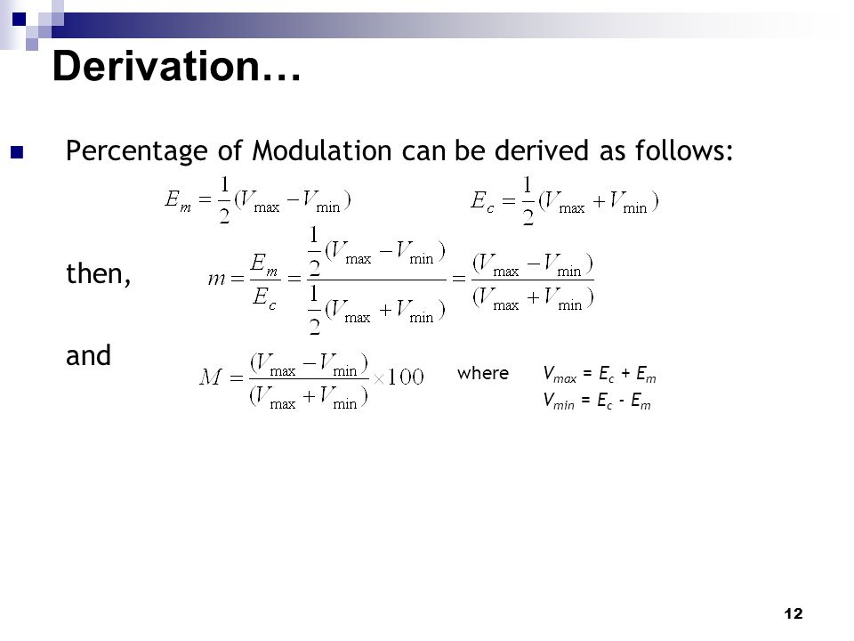 Derivation… Percentage of Modulation can be derived as follows: then,