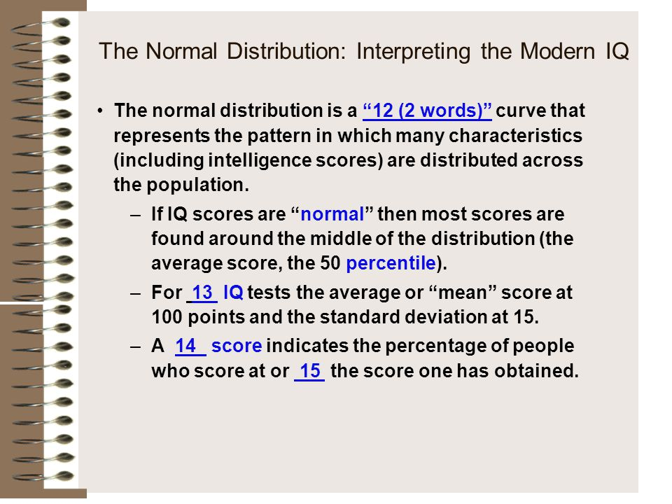 The Normal Distribution: Interpreting the Modern IQ