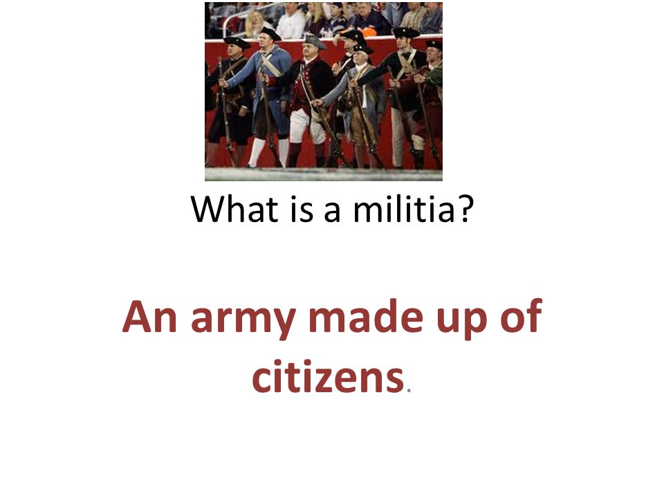 An army made up of citizens.