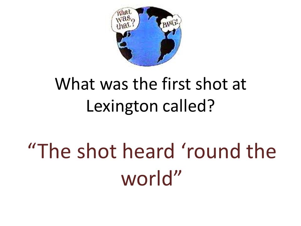 What was the first shot at Lexington called