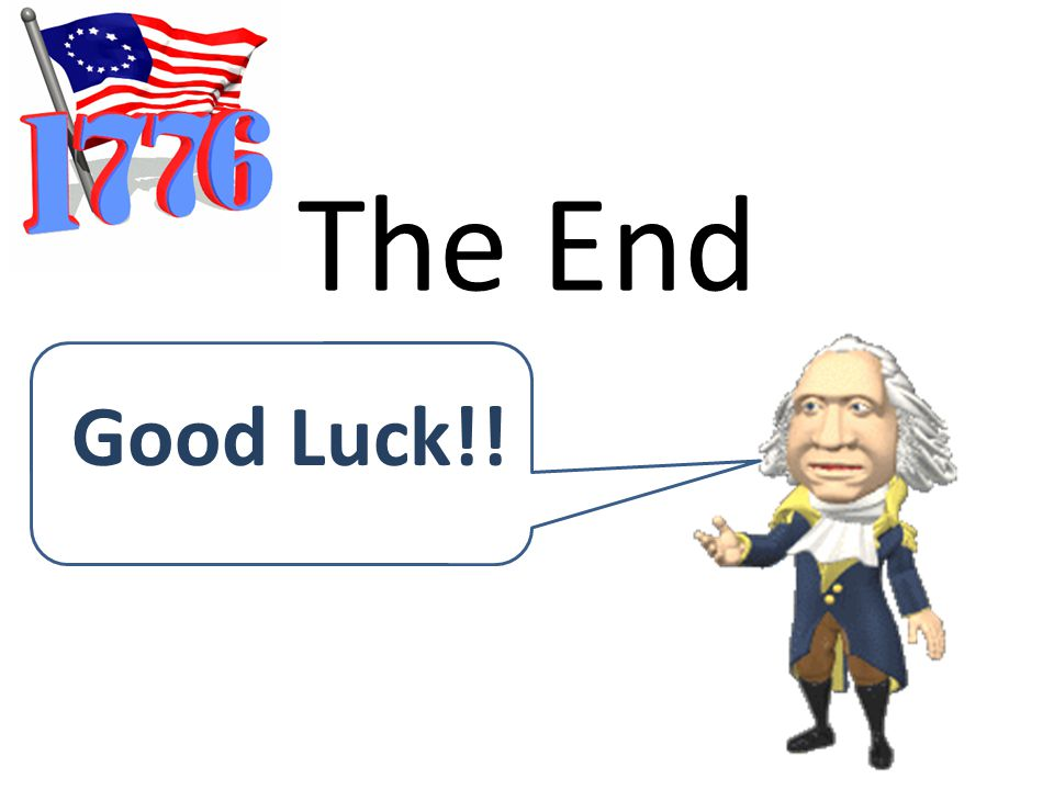 The End Good Luck!!