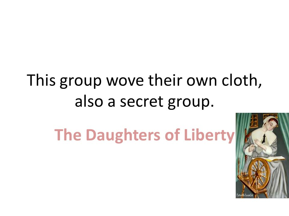 This group wove their own cloth, also a secret group.
