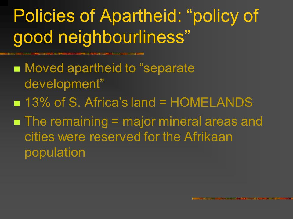 Policies of Apartheid: policy of good neighbourliness