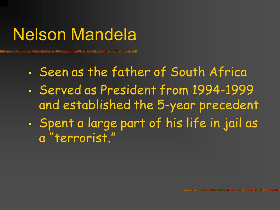 Nelson Mandela Seen as the father of South Africa