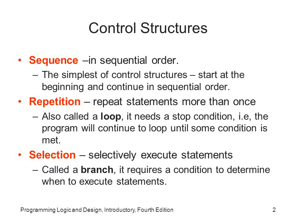 Control Structures Sequence –in sequential order.