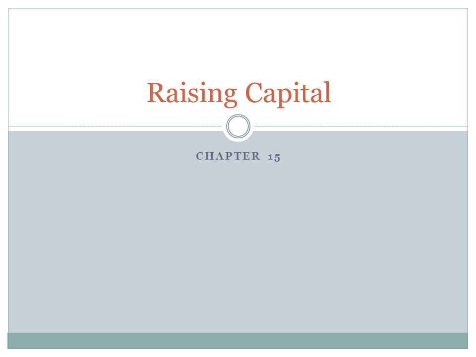 Raising Capital Chapter 15