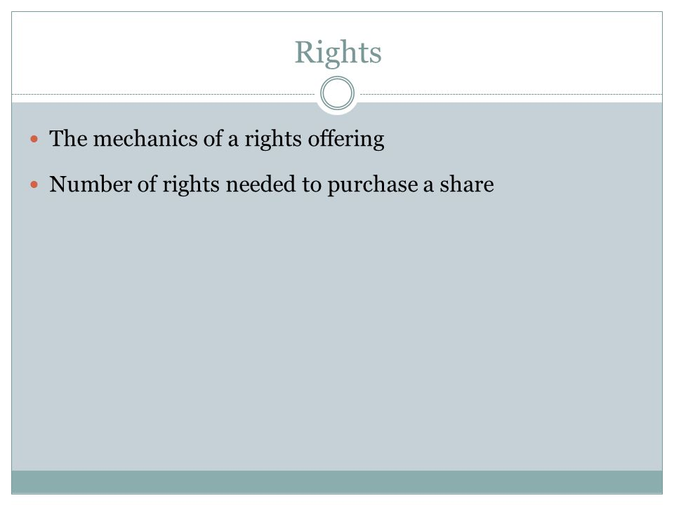Rights The mechanics of a rights offering