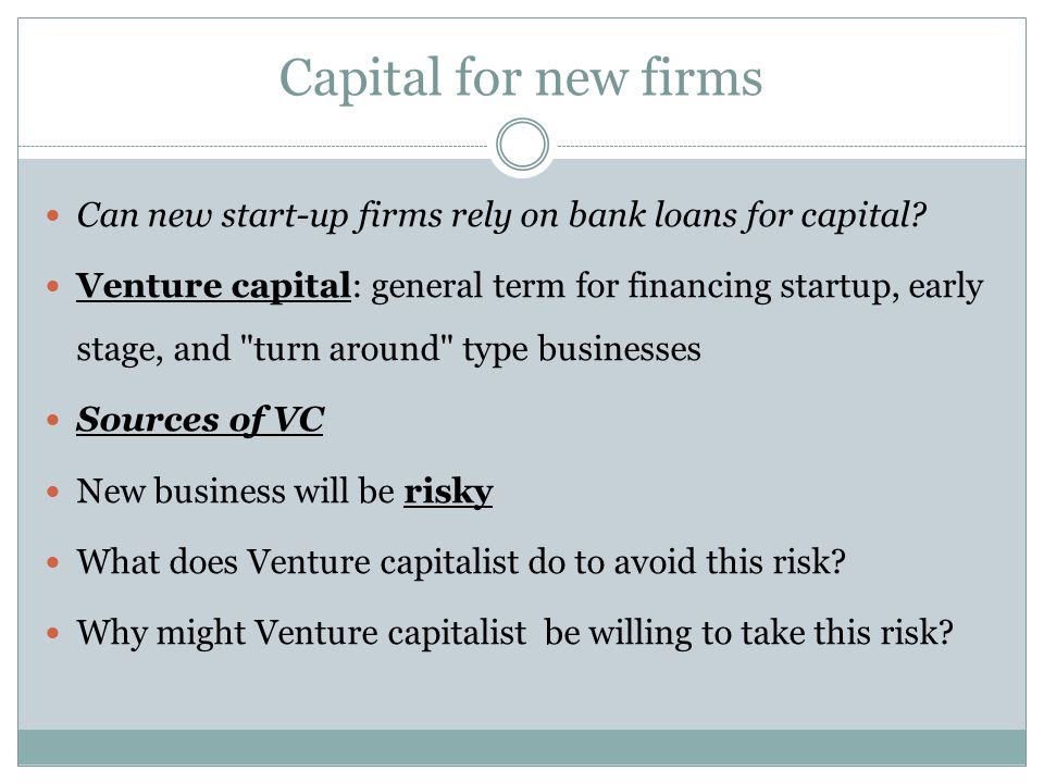Capital for new firms Can new start-up firms rely on bank loans for capital