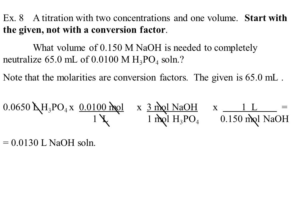 Ex. 8. A titration with two concentrations and one volume