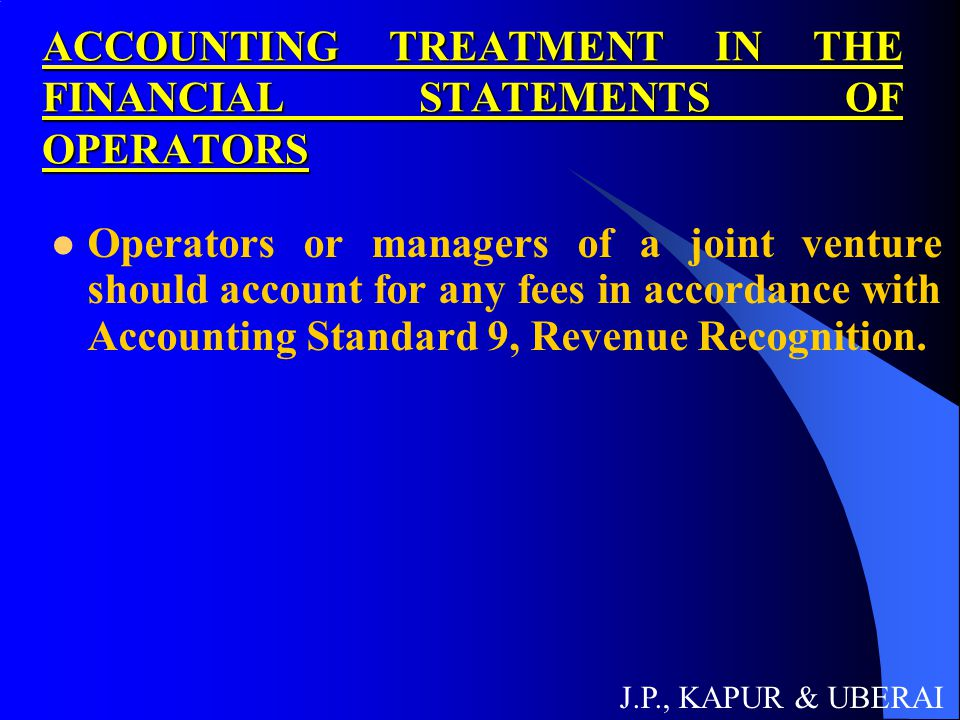 ACCOUNTING TREATMENT IN THE FINANCIAL STATEMENTS OF OPERATORS