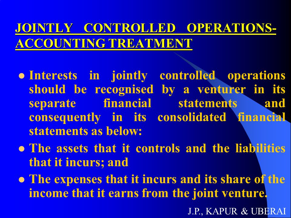 JOINTLY CONTROLLED OPERATIONS- ACCOUNTING TREATMENT
