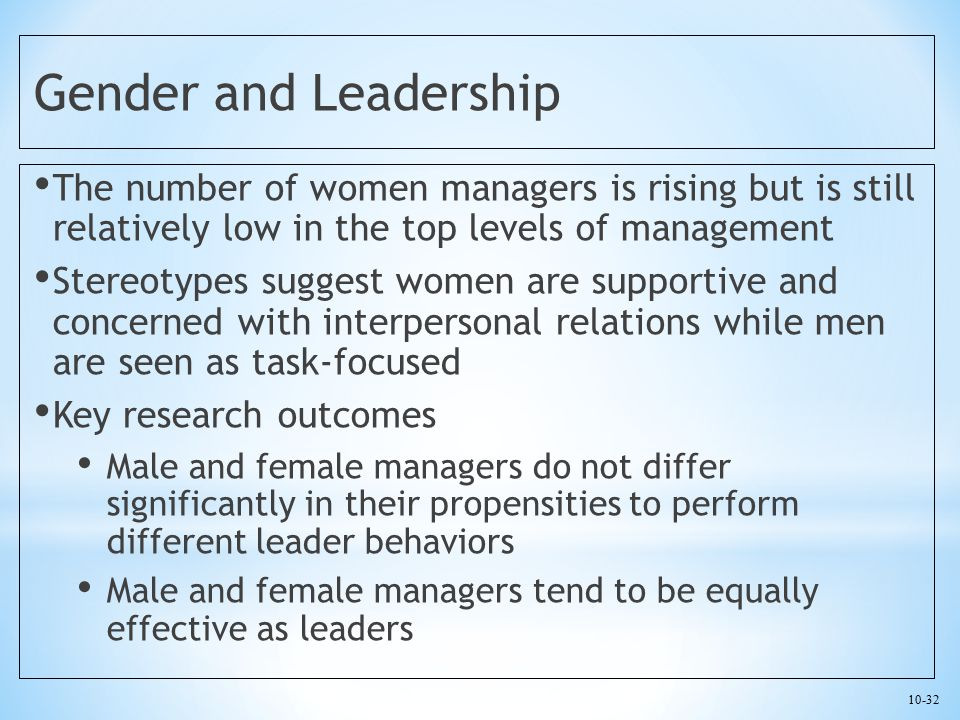 Gender and Leadership The number of women managers is rising but is still relatively low in the top levels of management.