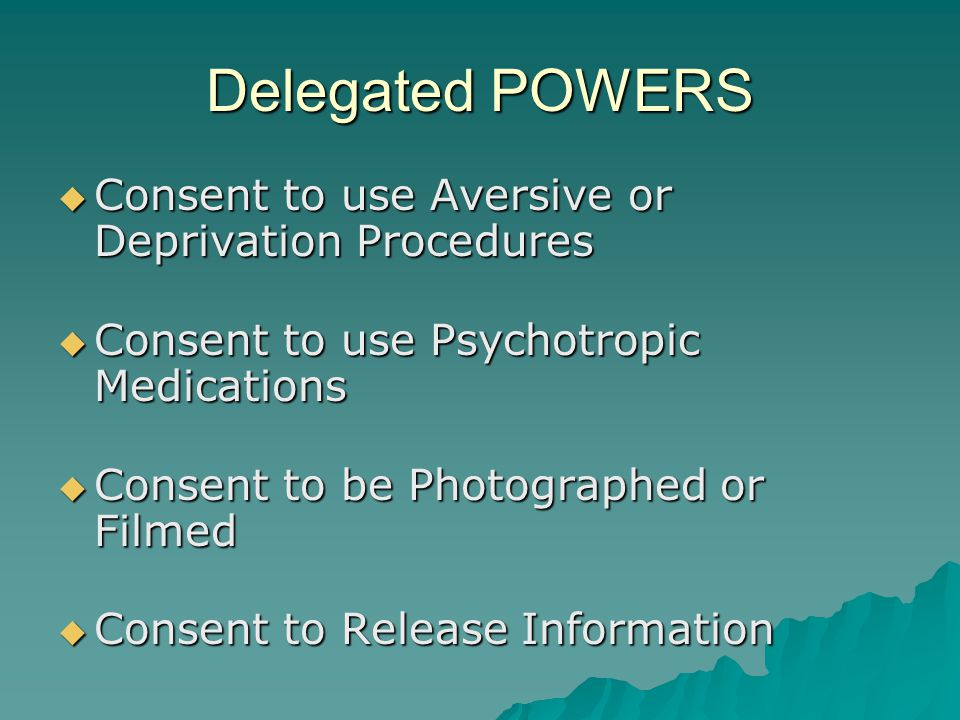 Delegated POWERS Consent to use Aversive or Deprivation Procedures