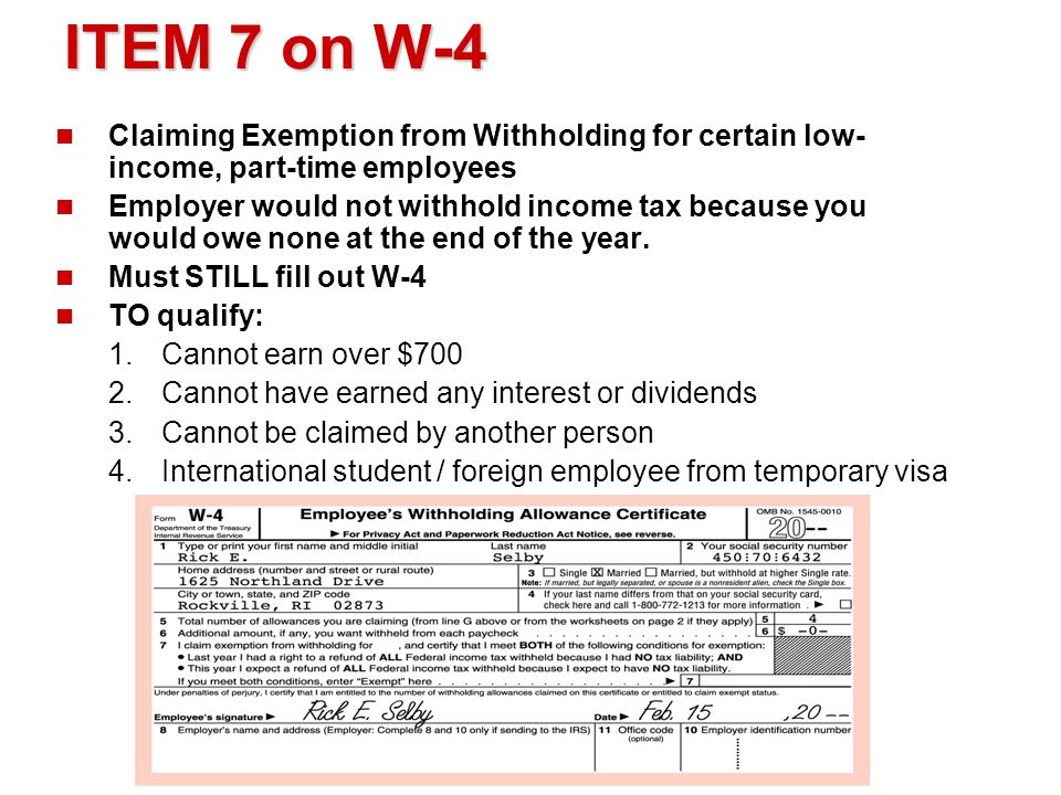 ITEM 7 on W-4 Claiming Exemption from Withholding for certain low-income, part-time employees.