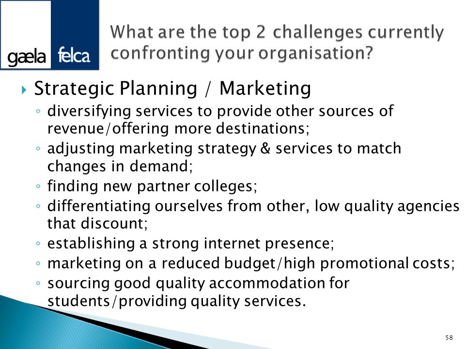What are the top 2 challenges currently confronting your organisation