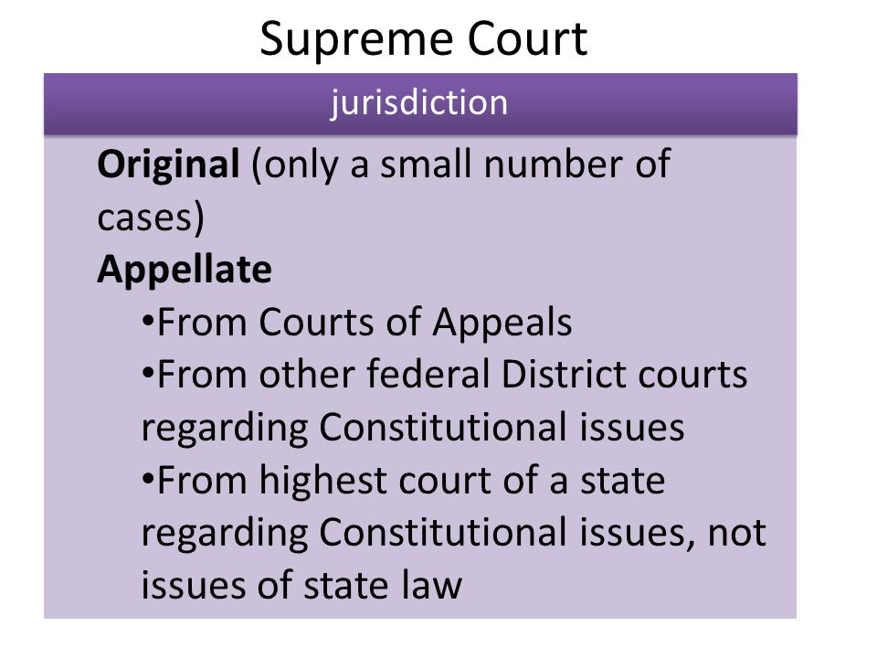 Supreme Court Original (only a small number of cases) Appellate