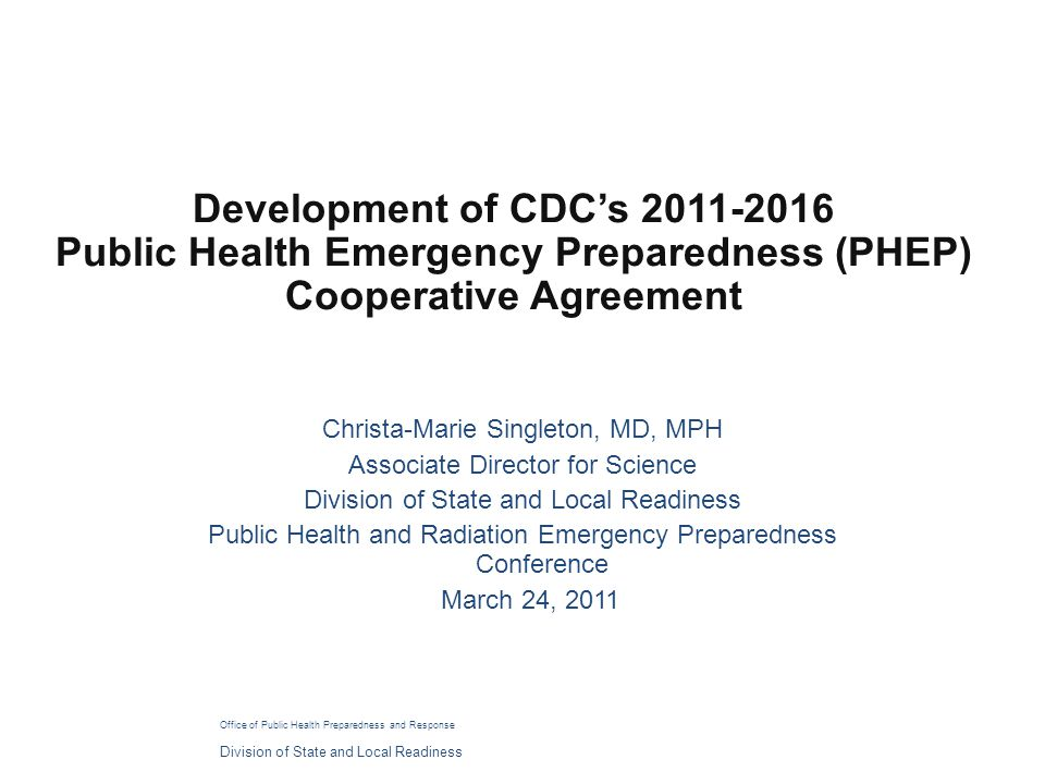 Development of CDC's Public Health Emergency Preparedness (PHEP) Cooperative Agreement