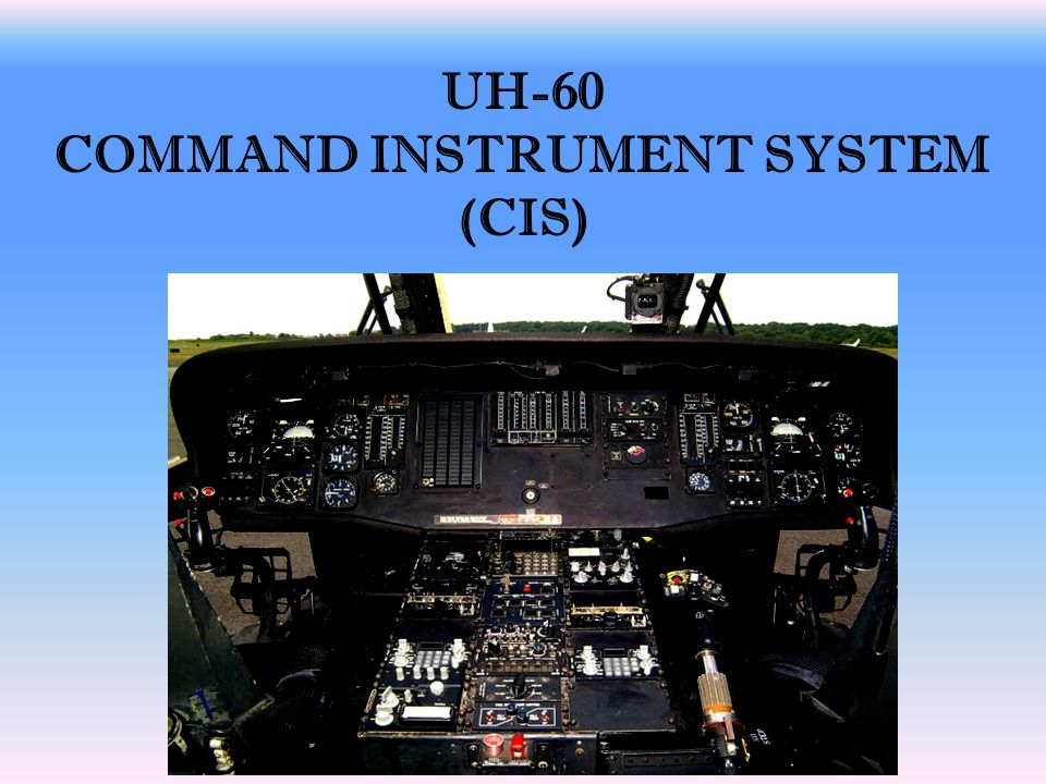 UH-60 COMMAND INSTRUT SYSTEM (CIS) - ppt download