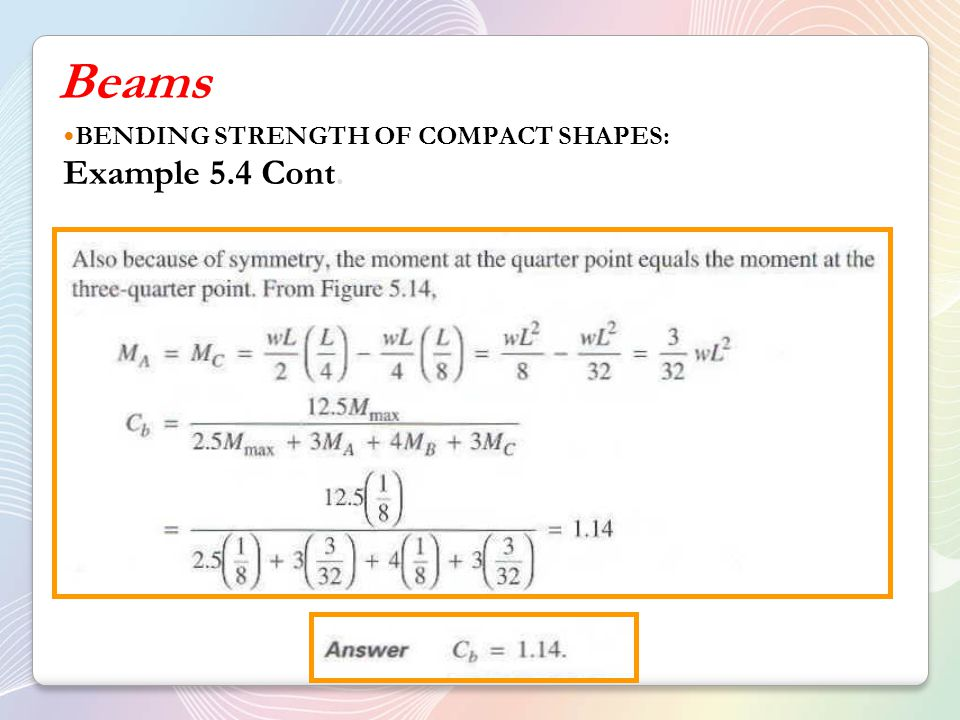 Beams BENDING STRENGTH OF COMPACT SHAPES: Example 5.4 Cont.