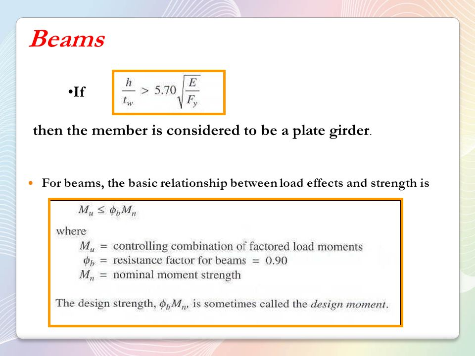 Beams If then the member is considered to be a plate girder.