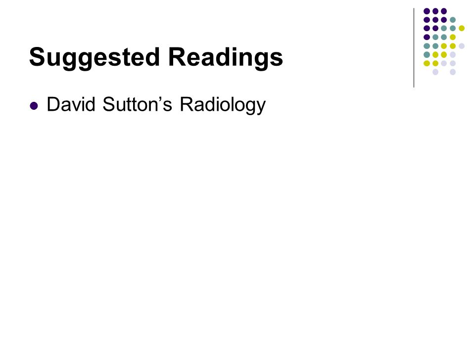 Suggested Readings David Sutton's Radiology