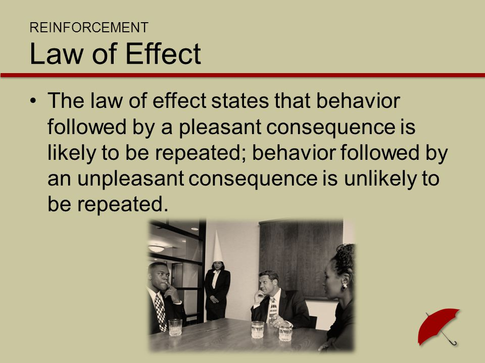 REINFORCEMENT Law of Effect