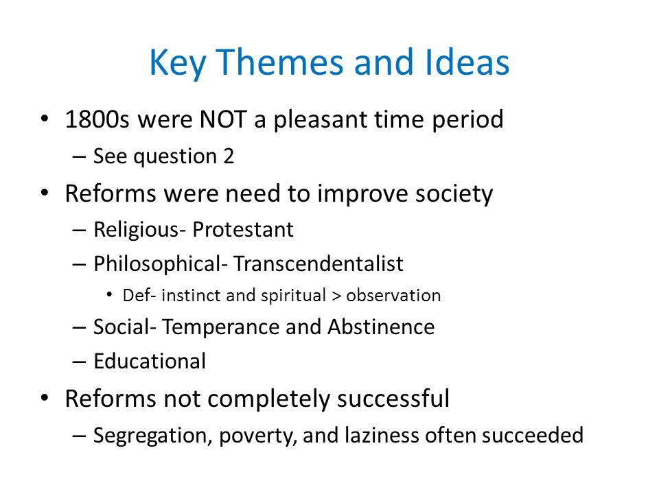 Key Themes and Ideas 1800s were NOT a pleasant time period