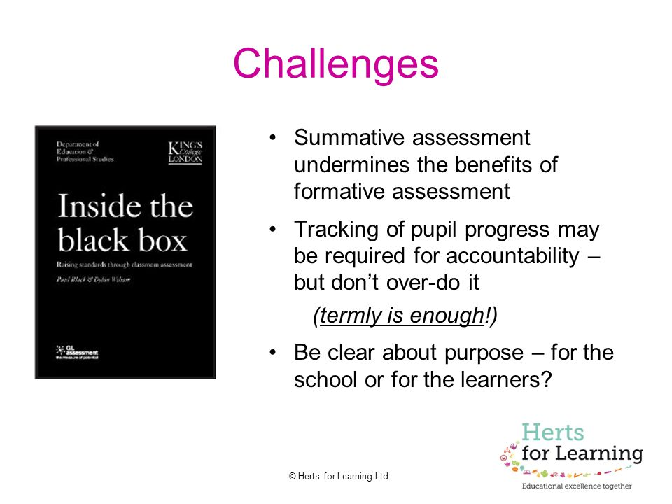 Challenges Summative assessment undermines the benefits of formative assessment.