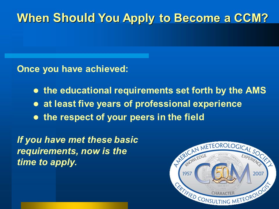 When Should You Apply to Become a CCM