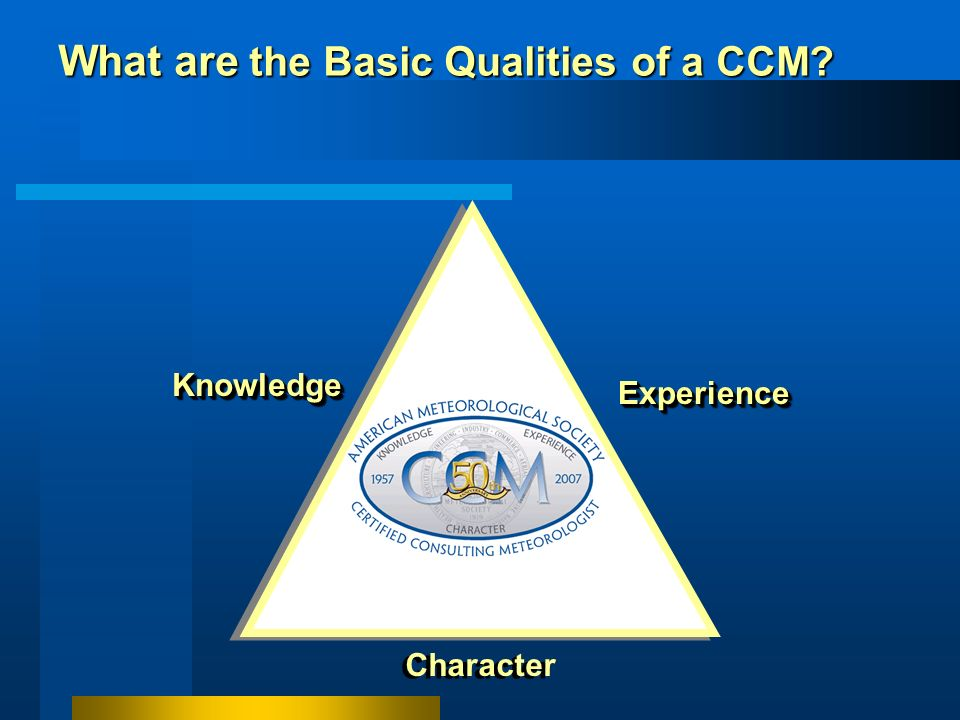 What are the Basic Qualities of a CCM
