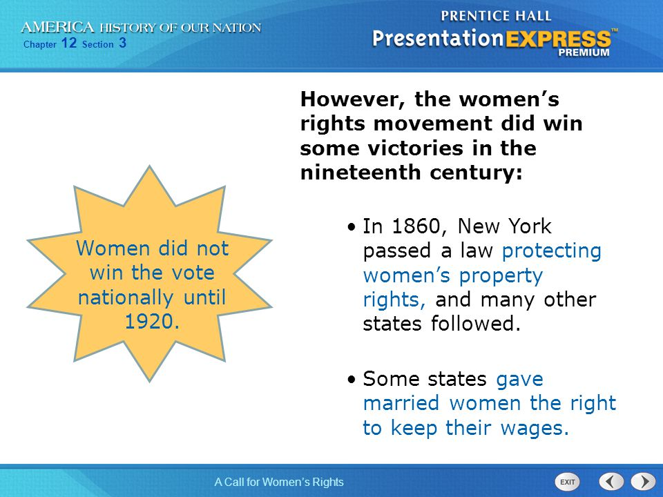 Women did not win the vote nationally until 1920.