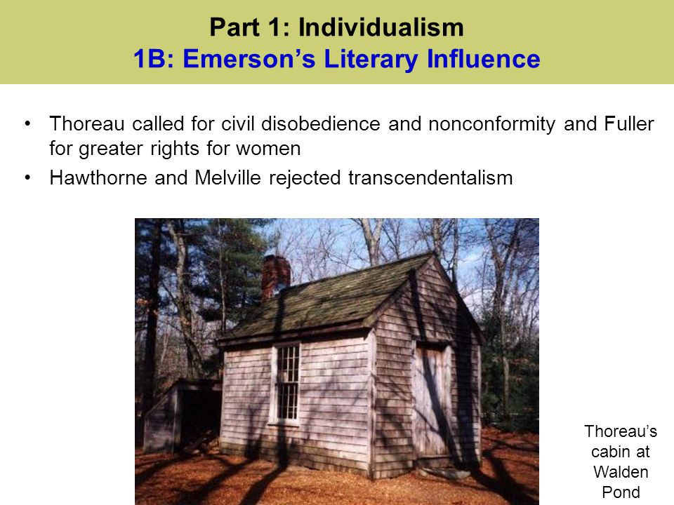 Part 1: Individualism 1B: Emerson's Literary Influence