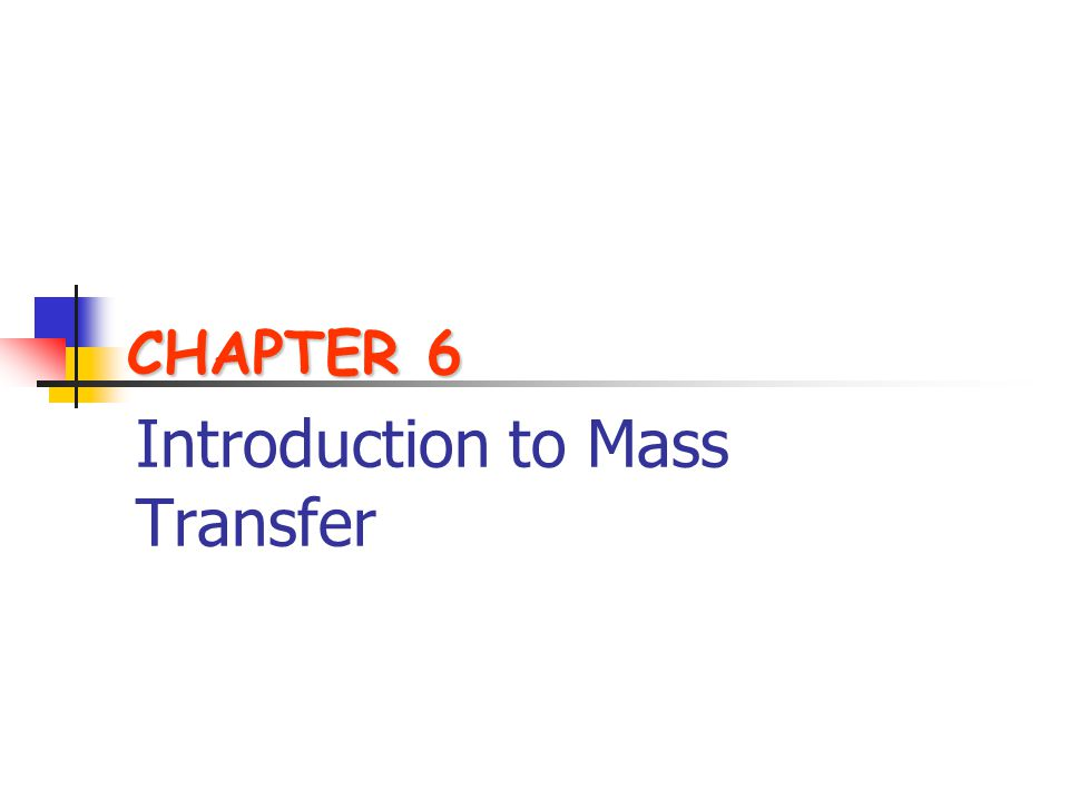 Introduction to Mass Transfer