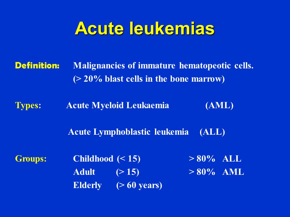 leukemias by dr aamer aleem consultant hematologist ppt videoacute leukemias definition malignancies of immature hematopeotic cells (\u003e 20% blast cells