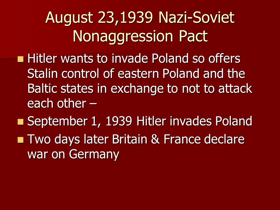 August 23,1939 Nazi-Soviet Nonaggression Pact