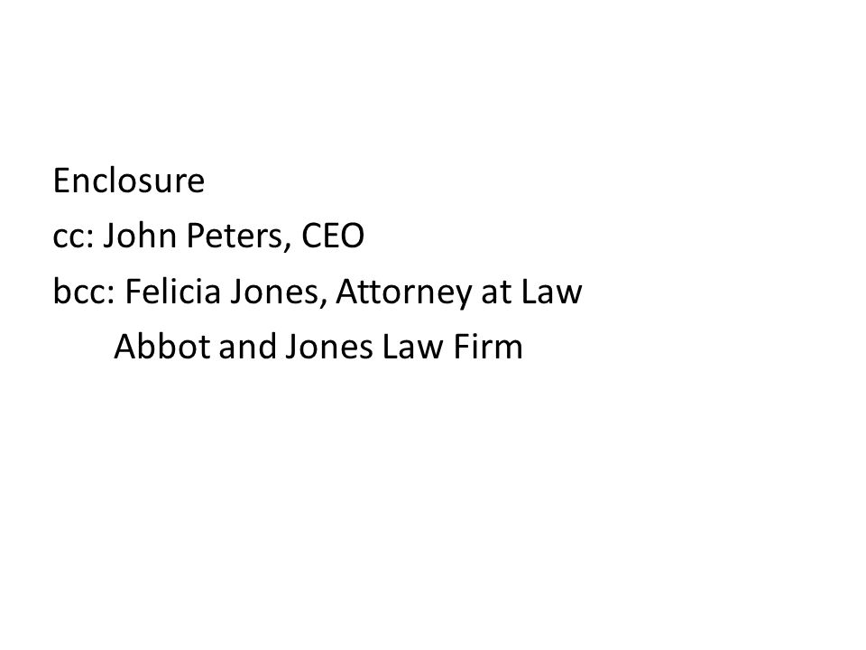 Enclosure cc: John Peters, CEO bcc: Felicia Jones, Attorney at Law Abbot and Jones Law Firm
