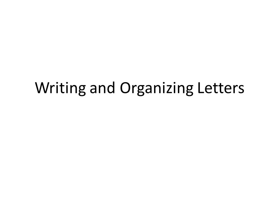 Writing and Organizing Letters