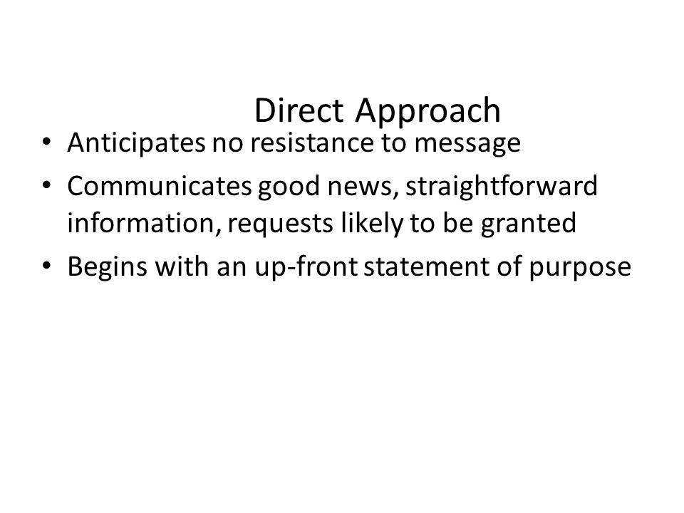 Direct Approach Anticipates no resistance to message
