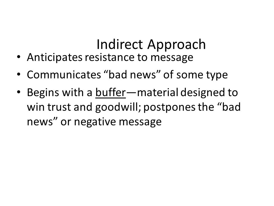 Indirect Approach Anticipates resistance to message